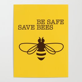 Be safe - save bees Poster