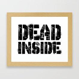 Dead Inside Framed Art Print