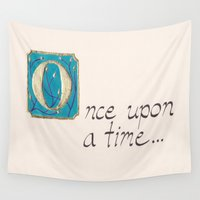 once upon a  time Wall Tapestries featuring Once Upon a Time by Trillium
