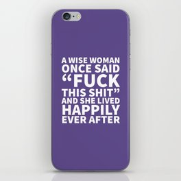 A Wise Woman Once Said Fuck This Shit (Ultra Violet) iPhone Skin