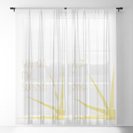 You Are My Sunshine Sheer Curtain