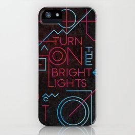 Turn On The Bright Lights iPhone Case