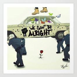 Kendrick Lamar - We Gon' Be Alright Art Print