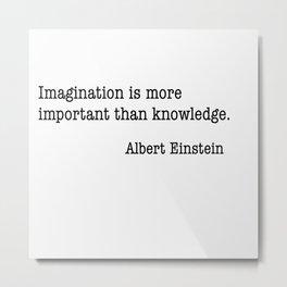 Albert Einstein imagination Metal Print