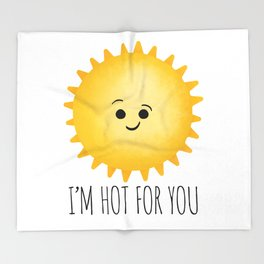 I'm Hot For You Throw Blanket