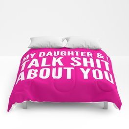 My Daughter & I Talk Shit About You (Magenta) Comforters