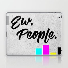 Ew. People. Typography Poster Laptop & iPad Skin