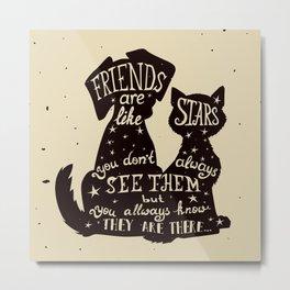 My Pets My Best Friends. Metal Print