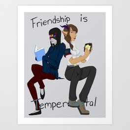 Friendship is Tempermental Art Print