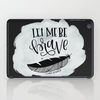 brave iPad Cases featuring Brave by Chrystal Elizabeth