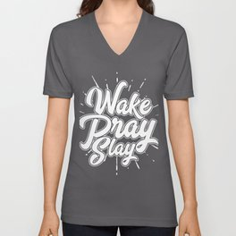 Wake Pray Slay Unisex V-Neck