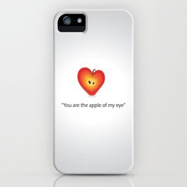 """""""Your the apple of my eye""""  iPhone Case"""