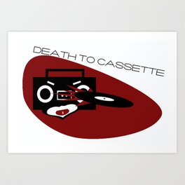 Death To Cassette Art Print