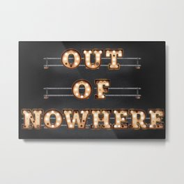 Out of Nowhere Metal Print