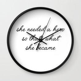 she needed a hero Wall Clock