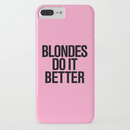 Blondes do it better pink iPhone Case