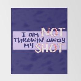 My Shot (Hamilton Series) Throw Blanket