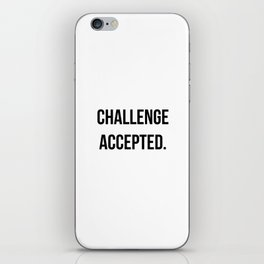 Challenge accepted iPhone Skin
