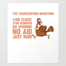 Thanksgiving Marathon No Fee No Clock Just Run T-Shirt Art Print