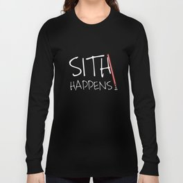 Sith happens- Dark Long Sleeve T-shirt