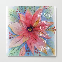 "Pretty watercolor poinsettia ""Let every season be the season of joy"" quote Metal Print"