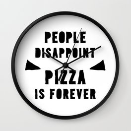PIZZA IS FOREVER Wall Clock