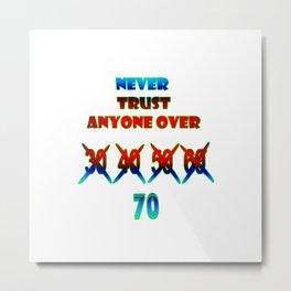 "Funny ""Never Trust Anyone Over 70"" Joke Metal Print"