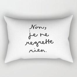 Non, je ne regrette rien Rectangular Pillow