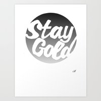 stay gold Art Prints featuring STAY GOLD by blzl