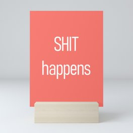 Shit happens Living Coral Mini Art Print