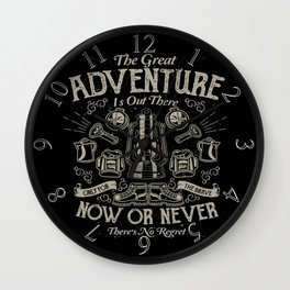 The Great Adventure is Out There Wall Clock