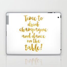 Time to drink champagne and dance on the table! Laptop & iPad Skin