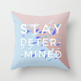 Stay Determined Throw Pillow