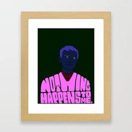 Nothing Happens to Me Framed Art Print