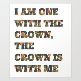 One With the Crown Art Print