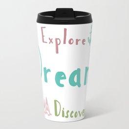 Explore Dream Discover Travel Mug