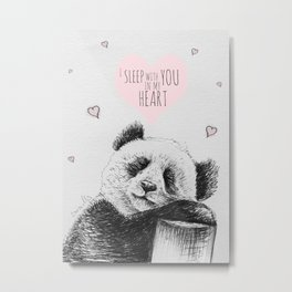 Panda sleeps with you in my heart Metal Print