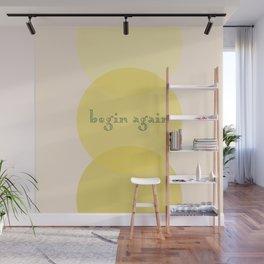 begin again Wall Mural