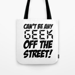 Geek off the Street Tote Bag