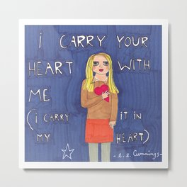 I carry your heart - e.e Cummings Metal Print