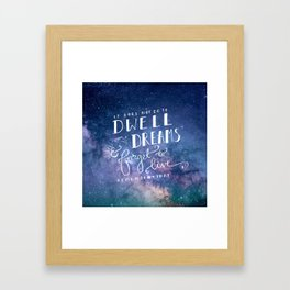 It does not do to dwell on dreams and forget to live | Dumbledore | Potter | J K Rowling | Hogwarts Framed Art Print