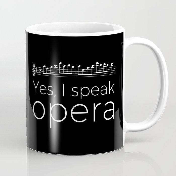 Yes, I speak opera (soprano) Coffee Mug