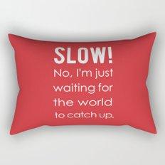 SLOW! Rectangular Pillow