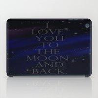 "i love you to the moon and back iPad Cases featuring ""I love you to the moon and back, my love."" by Kiki Christina"