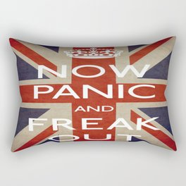 NOW PANIC AND FREAK OUT Rectangular Pillow