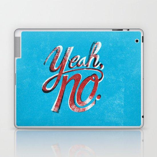 Yeah, No. Laptop & iPad Skin