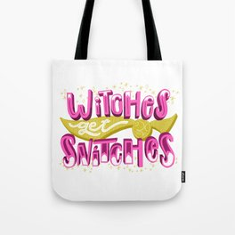 Witches Get Snitches Tote Bag