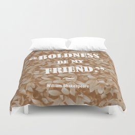 Boldness Be My Friend - Sepia Duvet Cover