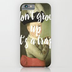 don't grow up. it's a trap. Slim Case iPhone 6s