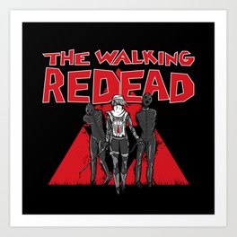 The Walking Redead Art Print
